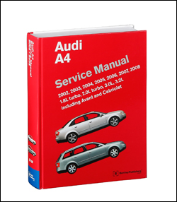 Audi - Audi Repair Manual: A4: 2002-2008 - Bentley Publishers
