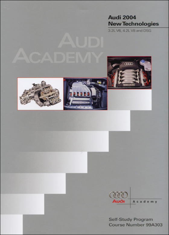 Audi 2004 New Technologies 3.2L V6, 4.2L V8 and DSG Technical Service Training Self-Study Program Front Cover