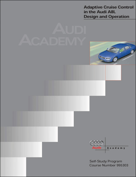 Audi Adaptive Cruise Control in the Audi A8L Design and Operation Technical Service Training Self-Study Program Front Cover