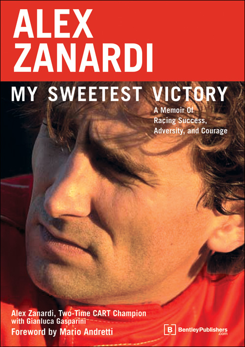 Alex Zanardi - My Sweetest Victory