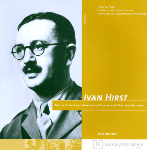 Ivan Hirst - British Officer and Manager of Volkswagen's Postwar Recovery