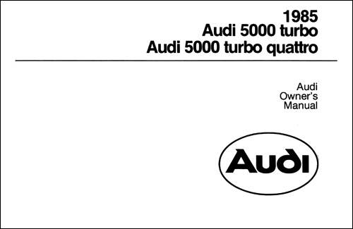 Audi 5000, turbo and turbo quattro 1985 Owner's Manual Front Cover