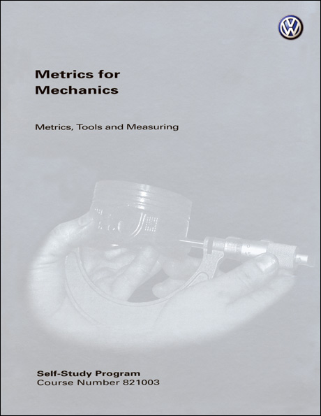 Volkswagen Metrics for Mechanics Metrics, Tools and Measuring Technical Service Training Self-Study Program Front Cover