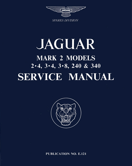 Jaguar Mark II Models 2.4, 3.4, 3.8, 240 & 340 Service Manual: 1960-1968 front cover